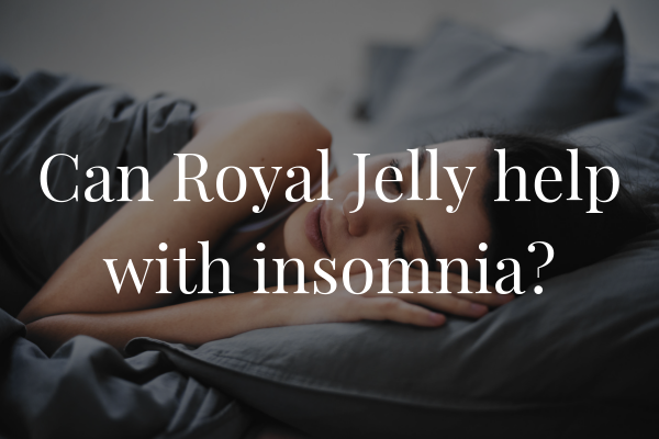 Can Royal Jelly Help With Insomnia?
