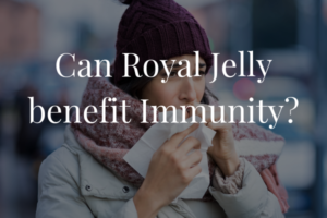 Can Royal Jelly benefit Immunity?