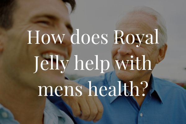 Royal Jelly & Men's health