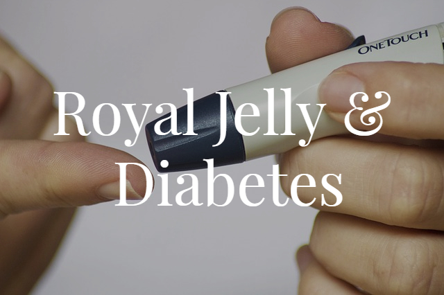 Royal Jelly & Diabetes